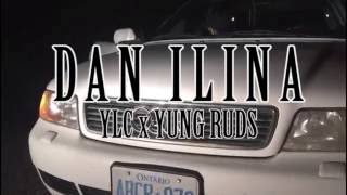 Dan Ilina - YLC x YUNG RUDS