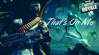 Fortnite Montage - That's On Me