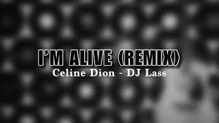 Celine Dion - Im Alive Remix (DJ Lass)