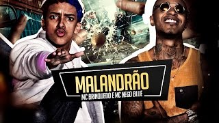 MC Brinquedo e MC Nego Blue - Malandrão (Lyric Video) DJ Gá BHG