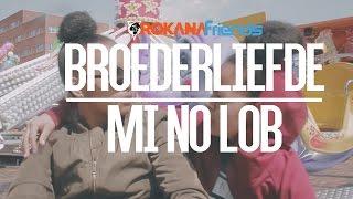 Orokana Friends | Broederliefde - Mi No Lob (Playback video)