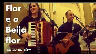 Música para casamento - Flor e o Beija flor   Henrique e Juliano Cover Bia Barros e Mimi Reis