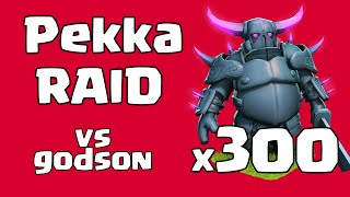 Godson vs 300 Pekka Raid Attack - Clash of Clans