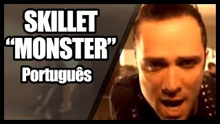 "SKILLET em PORTUGUÊS: ""Monster"""