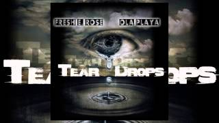 Fresh E.  Rose - Tear Drops (feat.  Ola Playa) [Audio]
