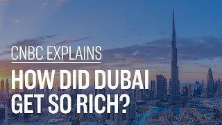 How did Dubai get so rich? | CNBC Explains