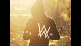 Alan Walker - Faded [ Rap Version ]