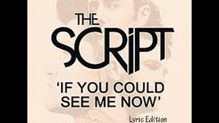 NEW - The Script - If You Could See Me Now - Lyric Edition - Made with Prezi