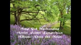 God Unchanging - Jaime Jamgochian