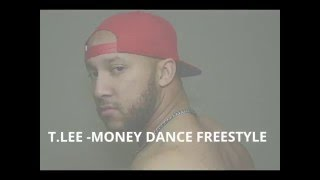 T.LEE-Money Dance Freestyle (Audio)