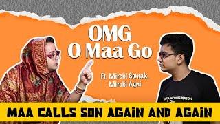 OMG - O Maa Go - Maa Calls Son Again and Again!