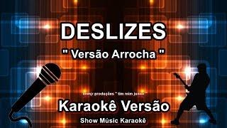 """Deslizes Karaoke """"Versão Arrocha"""" Fagner"""