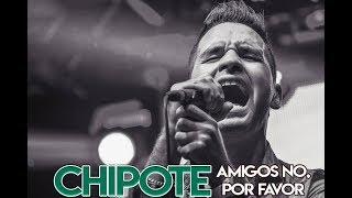 Chipote - Amigos No Por Favor