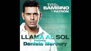 Llama al Sol -Tito El Bambino Ft. Daniela Mercury [HD]