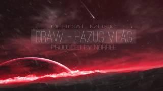DRAW - HAZUG VILÁG (PRODUCED BY NORBEE)
