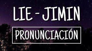 Lie - Jimin [Pronunciación] [Fácil]