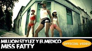 MILLION STYLEZ Y EL MEDICO ► MISS FATTY (OFFICIAL VIDEO) ► CUBATON width=