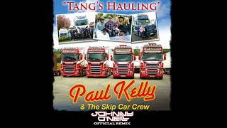 Paul Kelly & The Skip Car Crew - Tangs Hauling (Johnny O'Neill Official Remix)