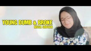 YOUNG DUMB & BROKE - NISSA SABYAN COVER