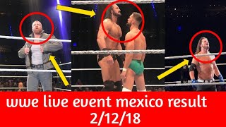 WWE LIVE EVENT MEXICO RESULTS!! 2/12/18 SETH BEATS DEAN! 2 ON 1 HANDICAP MATCH!!