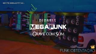 DJ DARIX - GRAVE COM SOM MEGAFUNK [Mc Davi]