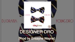 "Young Dro ""Designer Dro"" off Day Two"
