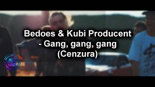 Bedoes & Kubi Producent - Gang,gang,gang (wersja bez brzydkich słów)   Sanndi