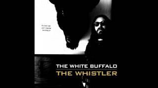 The White Buffalo - The Whistler