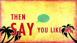 We The Kings: Say You Like Me (Official Lyric Video)