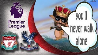 Liverpool vs Crystal Palace : 4-3  ( Tom and Jerry Pardoy ) Premier League  Round 23