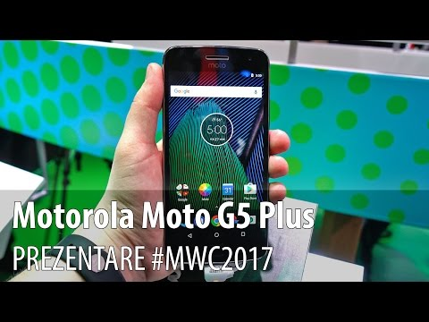 Motorola Moto G5 Plus - Prezentare hands-on