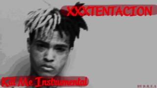XXXTENTACION - Kill Me [INSTRUMENTAL] by D.R.E.A