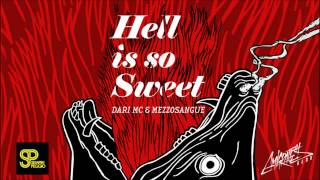 Dari Mc & Mezzosangue - Hell Is So Sweet
