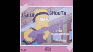I$AIAH - Shoota [PROD: Dylvinci x StoopidXool] ** @DJPHATTT EXCLUSIVE