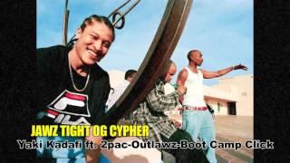 Yaki_Kadafi - feat. 2Pac-Boot Camp CLick [Jawz Tight OG Cypher]