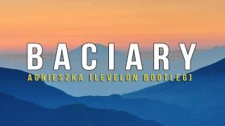 Baciary - Agnieszka [Levelon Bootleg] 2015