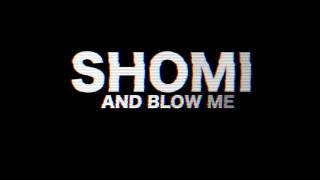 Shomi and Blow me  - Nucky JMC ( Official Video )