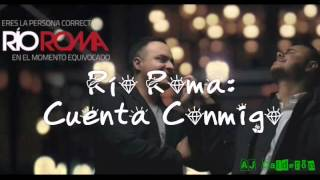 Río Roma Cuenta Conmigo Letra