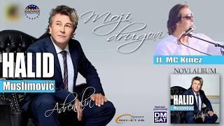 Halid Muslimovic i MC Kinez - Moji drugovi - (Audio 2013) HD
