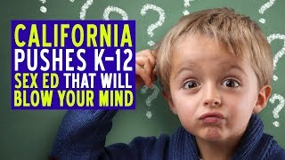 California Pushes K-12 Sex Ed Indoctrination That Will Blow Your Mind