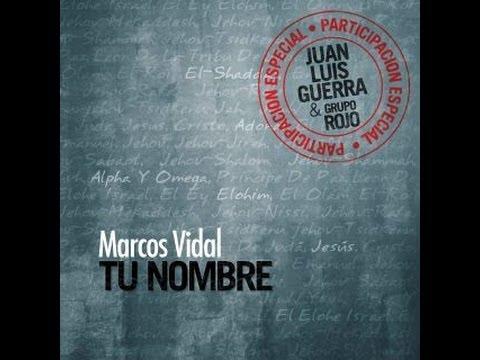 Tu Nombre de Marcos Vidal Letra y Video
