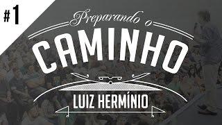 MEVAM OFICIAL - LUIZ HERMÍNIO - PREPARANDO O CAMINHO #1
