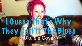"""""""I Guess That's Why They Call It The Blues"""" Elton John Ukulele Cover"""