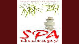 Healing and Relaxing Nature Sound Music for Massage, Tai Chi and Chakra Balancing