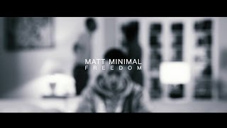 Matt Minimal - Freedom (Official Video)