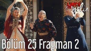 Yeni Gelin 25. Bölüm 2. Fragman