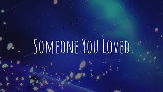 「Nightcore」- Someone You Loved (Lewis Capaldi)