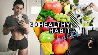 30 Healthy Habit Hacks You Need To Know!