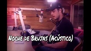 José Madero - Noche De Brujas (Acustico)