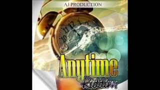 Anytime Riddim - Instrumental (Anytime Riddim) AJ Production Producer/Owner Carie Phipps